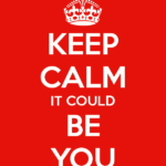 keep-calm-it-could-be-you